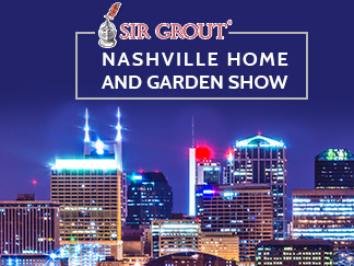 Sir Grout Will Be at the Nashville Home and Garden Show 2020